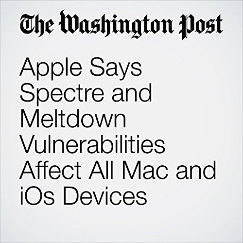 Apple Says Spectre and Meltdown Vulnerabilities Affect All Mac and iOs Devices copertina