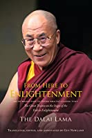 From Here to Enlightenment: An Introduction to Tsong-kha-pa's Classic Text The Great Treatise of the Stages of the Path to Enlightenment