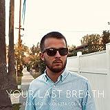 Your Last Breath (feat. Violetta Collaco) [Explicit]