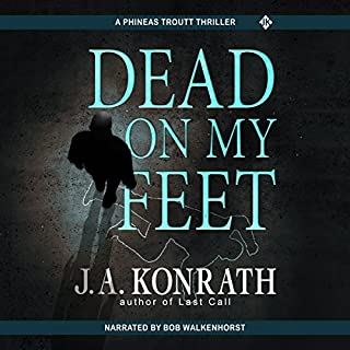 Dead on My Feet                   By:                                                                                                                                 J.A. Konrath                               Narrated by:                                                                                                                                 Bob Walkenhorst                      Length: 7 hrs and 49 mins     50 ratings     Overall 4.5