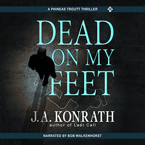 Dead on My Feet Audiobook By J.A. Konrath cover art