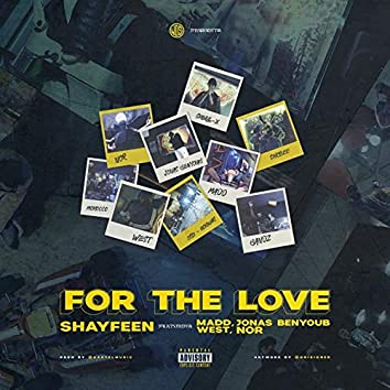For the Love (feat. West, Madd, nor, Jonas Benyoub)