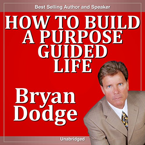 How to Build a Purpose Guided Life audiobook cover art