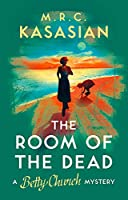 The Room of the Dead (Betty Church Mystery)