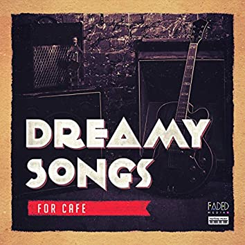 Dreamy Songs for Cafe