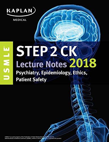 USMLE Step 2 Ck Lecture Notes 2018: Psychiatry, Epidemiology, Ethics, Patient Sa (USMLE Prep)