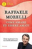 Come amare ed essere amati: La felicità per i single e per le coppie (Oscar bestsellers Vol. 1652) (Italian Edition)