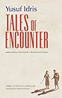 Tales of Encounter: Three Egyptian Novellas (Modern Arabic Literature (Paperback))