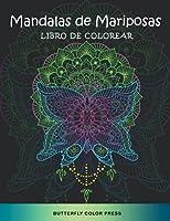 Mandalas de Mariposas Libro de Colorear: Libro de Colorear con Diseños Fantásticos para Adultos