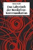 Heinz Weiß: Das Labyrinth der Borderline-Kommunikation