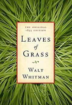 Leaves of Grass: The Original 1855 Edition (Illustrated) by [Walt Whitman, American Renaissance Books]