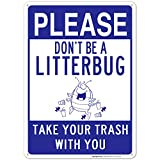 Please Don't Be A Litterbug Sign 10X14 Rust Free Aluminum, Weather/Fade Resistant, Easy Mounting, Indoor/Outdoor Use, Made in USA by Sigo Signs