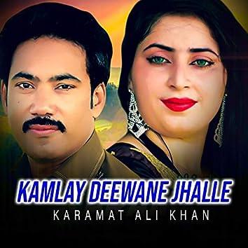 Kamlay Deewane Jhalle