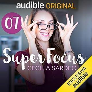Libera il tuo spazio     SuperFocus 7              Di:                                                                                                                                 Cecilia Sardeo                               Letto da:                                                                                                                                 Cecilia Sardeo                      Durata:  19 min     12 recensioni     Totali 4,9