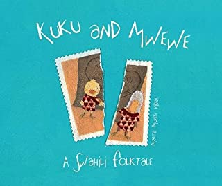 Kuku and Mwewe - A Swahili Folktale
