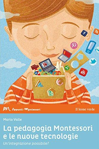 La pedagogia Montessori e le nuove tecnologie. Un'integrazione possibile?