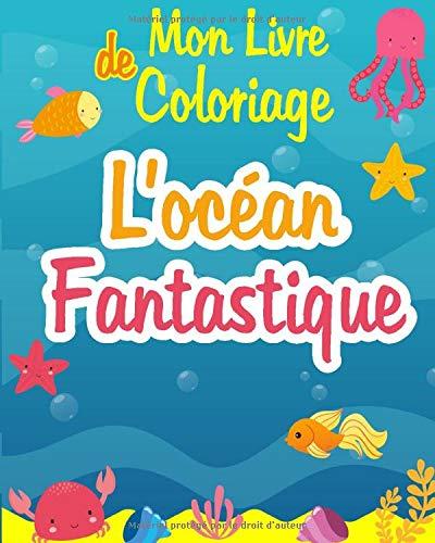 Livre de coloriage - L'océan Fantastique: Livre de Coloriage pour enfants, Apprendre en s'amusant, Poissons, dauphins, sirènes, les Animaux de ... pour Filles et garçon, Livres pour enfants, PDF Books