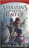 Assassin's Creed, Tome 7 - Unity de Bowden Oliver ( 13 novembre 2014 ) - 13/11/2014