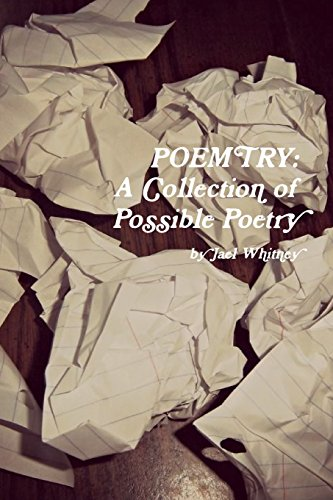 Book: Poemtry - A Collection Of Possible Poetry by Jael S. Whitney