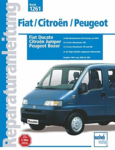 Fiat Ducato / Citroën Jumper / Peugeot Boxer: Baujahre 1994 resp. 2000 bis 2002 (Reparaturanleitungen)