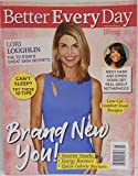 Better Every Day Single Issue Magazine - Lori Loughlin Cover