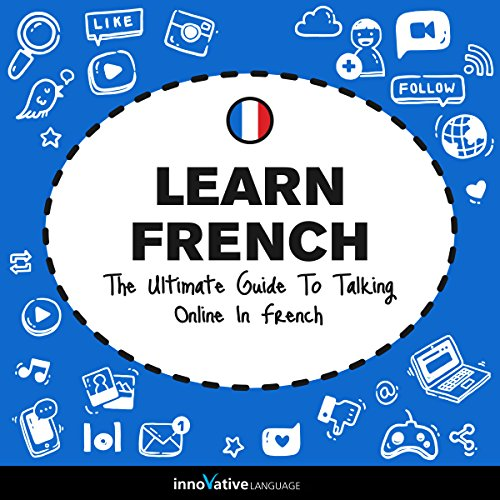 Couverture de Learn French: The Ultimate Guide to Talking Online in French