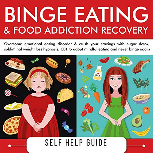 Binge Eating: Overcome Your Addiction to Food & Sugars audiobook cover art