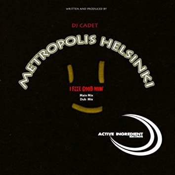 Metropolis Helsinki I Feel Good Now