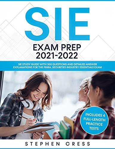 SIE Exam Prep 2021-2022: SIE Study Guide with 300 Questions and Detailed Answer Explanations for the