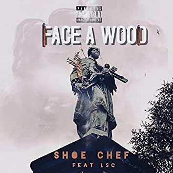 Face a Wood (feat. LSC)