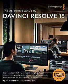 Amazon Com The Definitive Guide To Davinci Resolve 15 The Blackmagic Design Learning Series Ebook Scoppettuolo Dion Saccone Paul Kindle Store