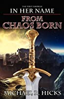 From Chaos Born (in Her Name: The First Empress, Book 1) by Michael R. Hicks(2013-01-20)