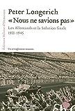 Nous ne savions pas - Les Allemands et la Solution finale, 1933-1945 - Editions Héloïse d'Ormesson - 24/04/2008