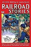 Railroad Stories #4: Civil War and Tales of Jaggers Dunn (Volume 4)