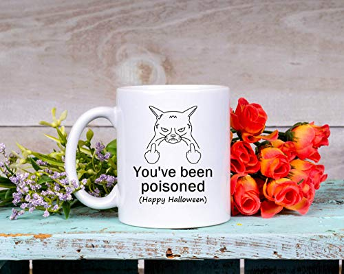You've Been Poisoned Vulgar Middle Finger Mug for Cat Lover Great Gag Gift for Her Him Funny Coffee Cup Happy Halloween