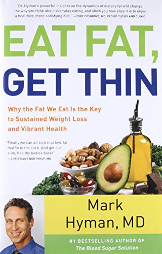 Eat Fat, Get Thin: Why the Fat We Eat Is the Key to Sustained Weight Loss and Vibrant Health download ebooks PDF Books