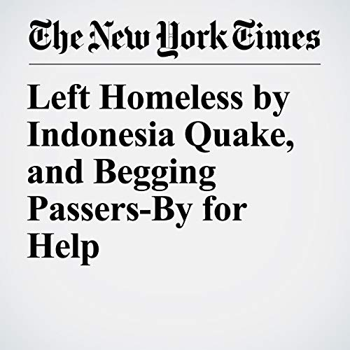Left Homeless by Indonesia Quake, and Begging Passers-By for Help copertina