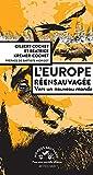 L'europe réensauvagée - Vers un nouveau monde