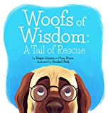 Woofs of Wisdom: A Tail of Rescue