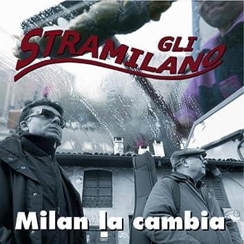 Milan la cambia