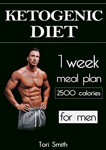 Ketogenic Diet 1 Week Meal Plan 2500 Calories For Men Ketogenic Diet Ketogenic Diet For Beginners Diet Mistakes Diet Plan Diet Guide Ebook Smith Tori Amazon In Kindle Store