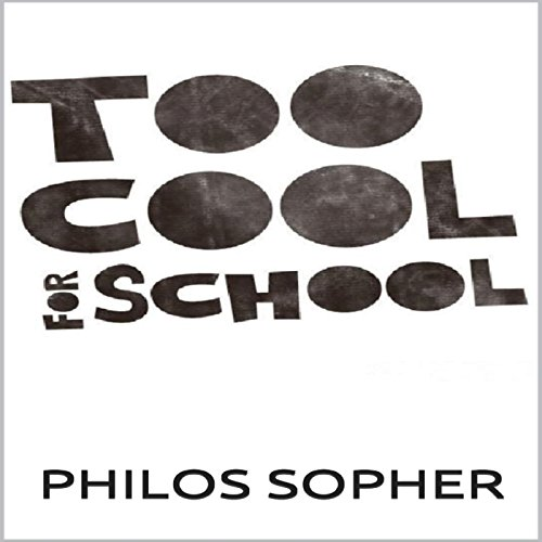 Too Cool for School: Schools Do Not Breed Intelligence audiobook cover art