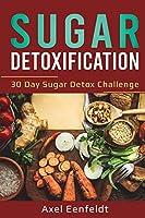 Sugar Detoxification: 30 Day Sugar Detox Challenge