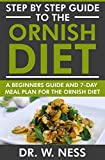 Step by Step Guide to the Ornish Diet: A Beginners Guide & 7-Day Meal Plan for the Ornish Diet
