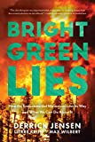 Bright Green Lies: How the Environmental Movement Lost Its Way and What We Can Do About It (Politics of the Living)