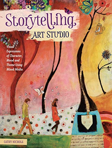 Compare Textbook Prices for Storytelling Art Studio: Visual Expressions of Character, Mood and Theme Using Mixed Media  ISBN 0035313667862 by Nichols, Cathy