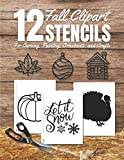 Fall Clipart Stencils for Carving, Painting, Ornaments, and Crafts: Holiday Cutouts Stencil Book with 12 Designs, Template, Shapes to Cut, Tape, Trace, and Carve, DIY Fall Decorations
