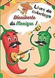 Livre de coloriage Découverte du Mexique !: Coloriages pour enfants sur le thème du Mexique / 100 pages de dessin au format A4