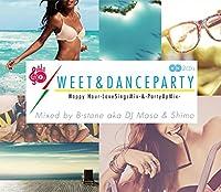 SWEET & DANCE PARTY -2CD- / B-STONE aka DJ Masa & Shimo