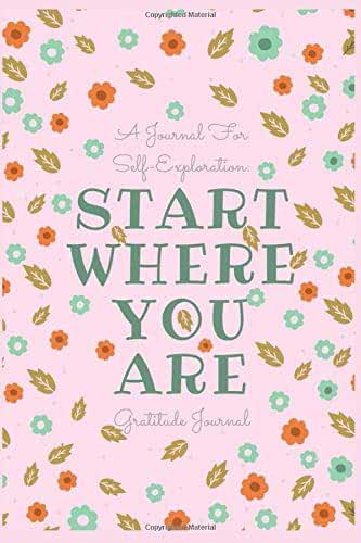 Start Where You Are: A Journal for Self-Exploration, Gratitude Journal